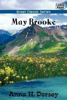 May Brooke by Anna H. Dorsey