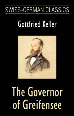 The Governor of Greifensee (Swiss-German Classics) by Gottfried Keller