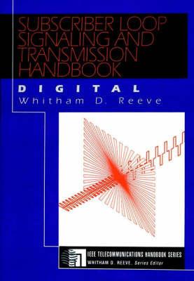 Subscriber Loop Signaling and Transmission Handbook - Digital by REEVE