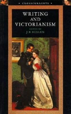 Writing and Victorianism by J.B. Bullen image