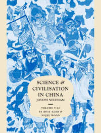 Science and Civilisation in China: Volume 5, Chemistry and Chemical Technology, Part 12, Ceramic Technology by Joseph Needham