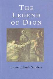 The Legend of Dion by Lionel Jehuda Sanders image