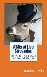 ABCs of Live Streaming by Dr Wilson L Trivino
