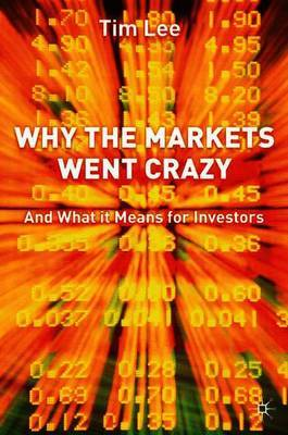 Why The Markets Went Crazy by T Lee