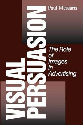 Visual Persuasion by Paul P. Messaris