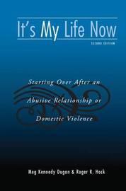 It's My Life Now by Meg Kennedy Dugan