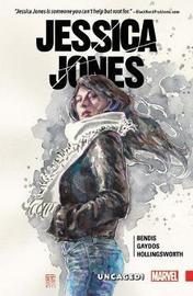Jessica Jones Vol. 1: Uncaged by Brian Michael Bendis