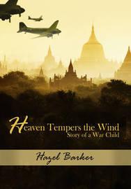 Heaven Tempers the Wind by Hazel Barker