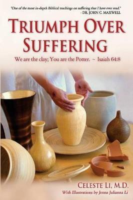 Triumph Over Suffering by Celeste Li