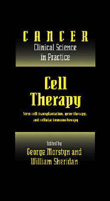Cell Therapy: Stem Cell Transplantation, Gene Therapy, and Cellular Immunotherapy image
