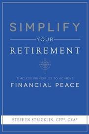 Simplify Your Retirement by Stephen Stricklin