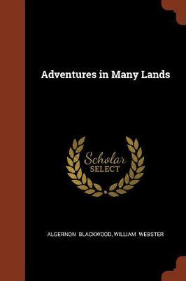 Adventures in Many Lands by Algernon Blackwood image