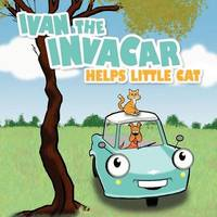 Ivan the Invacar Helps Little Cat by Jim Boles