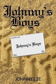 Johnny's Boys by Johnny L3e