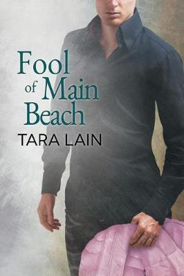 Fool of Main Beach by Tara Lain