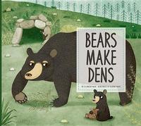 Bears Make Dens by Elizabeth Raum