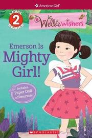 Emerson Is Mighty Girl! by Meredith Rusu