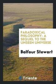 Paradoxical Philosophy by Balfour Stewart