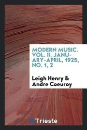 Modern Music. Vol. II, January-April, 1925, No. 1, 2 by Leigh Henry image