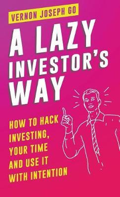 A Lazy Investor's Way by Vernon Joseph Go image