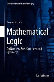 Mathematical Logic by Roman Kossak