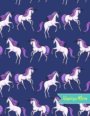 Unicorn Mom by Tess Clarke