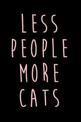 Less People More Cats by Feline Essentiols