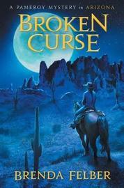 Broken Curse by Brenda Felber