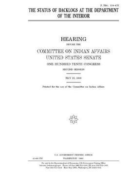 The status of backlogs at the Department of the Interior by United States Senate