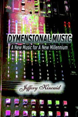 Dymensional Music by Jeffery Kincaid image