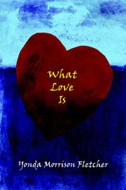 What Love Is by Yonda Morrison Fletcher image