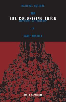 The Colonizing Trick by David Kazanjian image