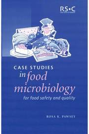 Case Studies in Food Microbiology for Food Safety and Quality by Rosa K. Pawsey image