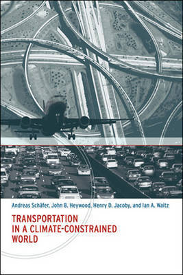 Transportation in a Climate-Constrained World by Andreas Schaýfer