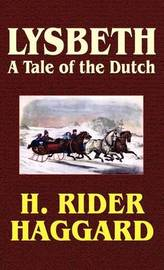 Lysbeth, a Tale of the Dutch by H.Rider Haggard image