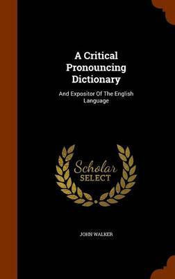 A Critical Pronouncing Dictionary by John Walker image