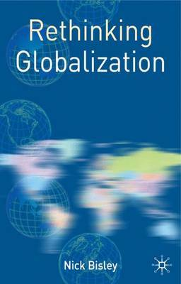 Rethinking Globalization by Nick Bisley