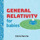 General Relativity for Babies by Chris Ferrie