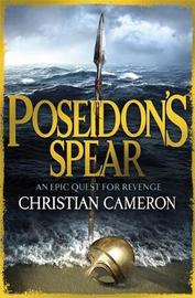 Poseidon's Spear by Christian Cameron