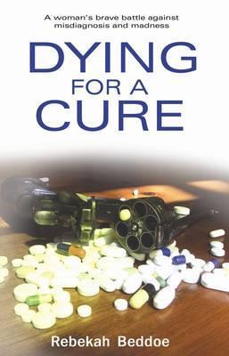 Dying for a Cure by Rebekah Beddoe