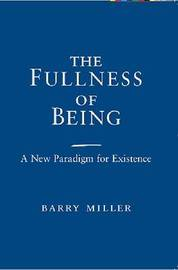 The Fullness of Being by Barry Miller