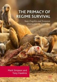 The Primacy of Regime Survival by Mark Simpson