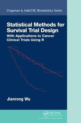 Statistical Methods for Survival Trial Design by Jianrong Wu