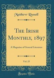 The Irish Monthly, 1897, Vol. 25 by Matthew Russell image