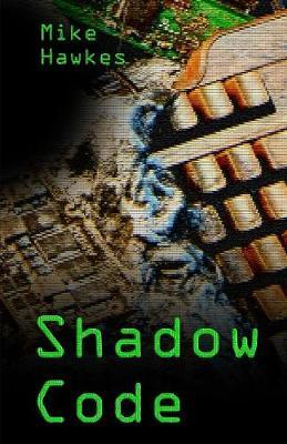 Shadow Code by Mike Hawkes