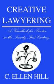 Creative Lawyering by Ellen , C. Hill