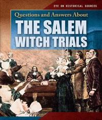 Questions and Answers about the Salem Witch Trials by Kate Light