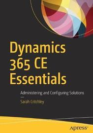 Dynamics 365 CE Essentials by Sarah Critchley