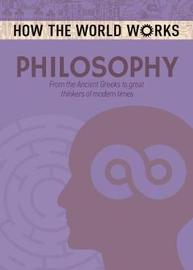 How the World Works: Philosophy by Anne Rooney