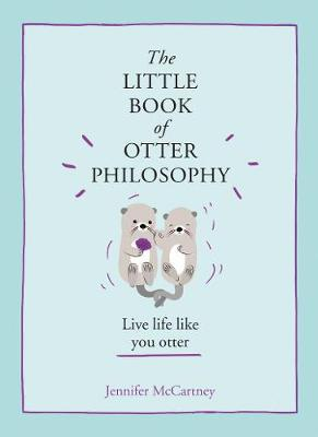 The Little Book of Otter Philosophy by Jennifer McCartney image